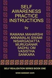 Self Awareness Practice Instructions by Bhagavan Sri Ramana Maharshi