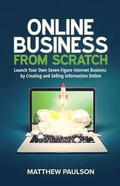 Online Business from Scratch by Matthew Paulson