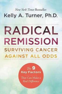 Radical Remission by Kelly A Turner