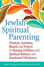 Jewish Spiritual Parenting by Paul Kipnes