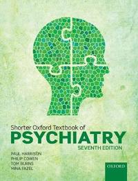 Shorter Oxford Textbook of Psychiatry by Paul Harrison