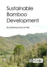 Sustainable Bamboo Developmen by Zhaohua Zhu