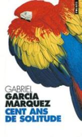 Cent ans de solitude by Gabriel Garcia Marquez