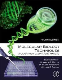 Molecular Biology Techniques by Heather Miller