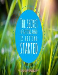 The Secret of Getting Ahead is Getting Started 2019-2020 Academic Year Monthly Planner by Laura's Cute Planners image