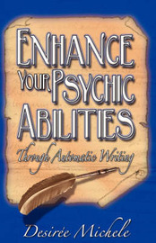 Enhance Your Psychic Abilities Through Automatic Writing by Desiree Michele image