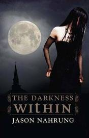The Darkness within by Jason Nahrung image