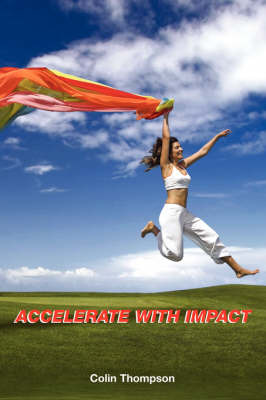 Accelerate with Impact - Your Business and Personal Growth by Colin Thompson image