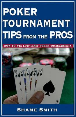 Poker Tournament Tips from the Pros by Shane Smith image