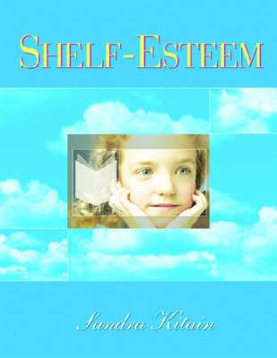 Shelf Esteem by Sandra Kitain