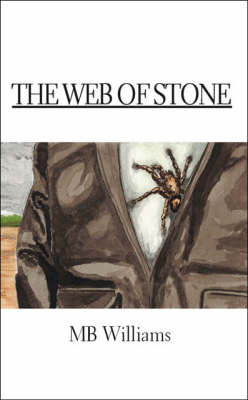 The Web of Stone by M.B. Williams