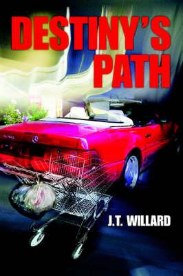 Destiny's Path by J T Willard