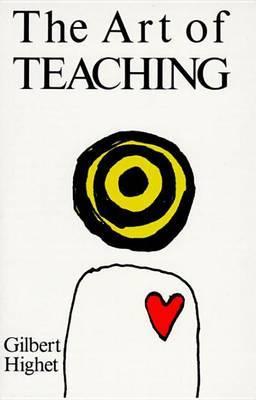 The Art of Teaching by Gilbert Highet image
