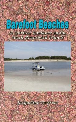 Barefoot Beaches by Jacqueline DeGroot