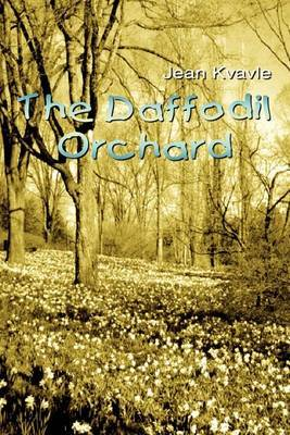 The Daffodil Orchard by Jean Kvavle