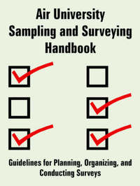 Air University Sampling and Surveying Handbook: Guidelines for Planning, Organizing, and Conducting Surveys by U.S. Air Force image