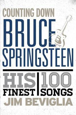 Counting Down Bruce Springsteen by Jim Beviglia