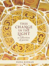 This Change in the Light by Fiona Kidman