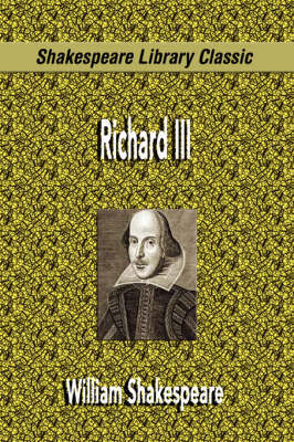 Richard III (Shakespeare Library Classic) by William Shakespeare