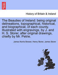 The Beauties of Ireland by James Norris Brewer