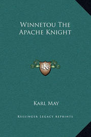 Winnetou the Apache Knight by Karl May