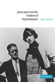 James Joyce and the Problem of Psychoanalysis by Luke Thurston image
