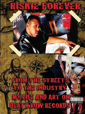 From the Streets to the Industry - My Life & Art on Death Row Records by Riskie Forever image