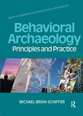 Behavioral Archaeology by Michael B Schiffer