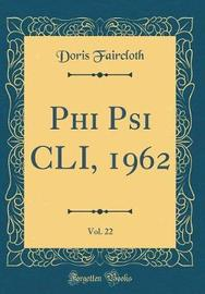 Phi Psi CLI, 1962, Vol. 22 (Classic Reprint) by Doris Faircloth image
