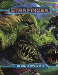 Starfinder Roleplaying Game: Alien Archive 2 by Paizo Staff