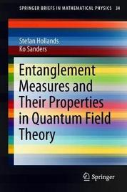 Entanglement Measures and Their Properties in Quantum Field Theory by Stefan Hollands image