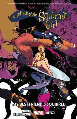 The Unbeatable Squirrel Girl Vol. 8: My Best Friend's Squirrel by Ryan North