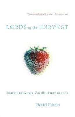 Lords Of The Harvest by Dan Charles