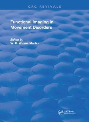 Functional Imaging in Movement Disorders by W. R. Wayne Martin