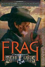 Frag: Deadlands