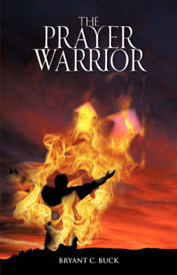 The Prayer Warrior by Bryant C Buck image