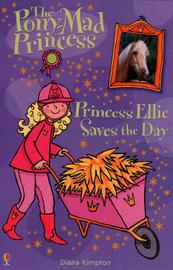 Princess Ellie Saves the Day by Diana Kimpton image