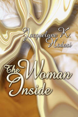 The Woman Inside by Jacquelyne K. Hodasi image