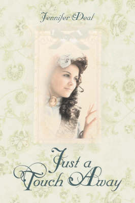 Just a Touch Away by Jennifer Deal