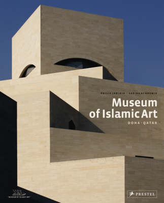 Museum of Islamic Art Doha, Qatar by Philip Jodidio