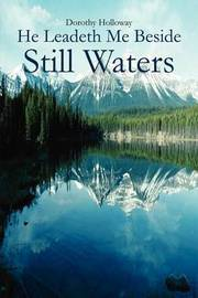 He Leadeth Me Beside Still Waters by Dorothy Holloway image