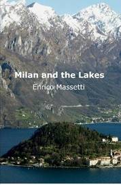 Milan and the Lakes by Enrico Massetti