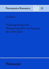 Namengebung Und Namenverhalten Im Spanien Der 70er Jahre by Ute Hafner
