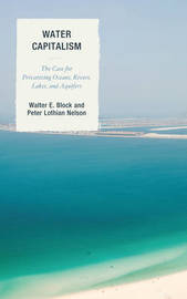 Water Capitalism by Walter E. Block