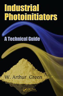 Industrial Photoinitiators by W. Arthur Green