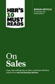 HBR's 10 Must Reads on Sales (with bonus interview of Andris Zoltners) (HBR's 10 Must Reads) by Harvard Business Review