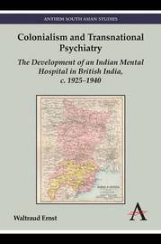 Colonialism and Transnational Psychiatry by Waltraud Ernst