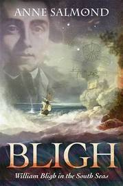 Bligh: William Bligh in the South Seas by Anne Salmond image