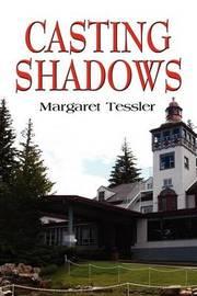 Casting Shadows by Margaret Tessler