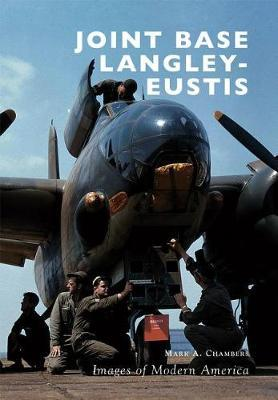 Joint Base Langley-Eustis by Mark A Chambers